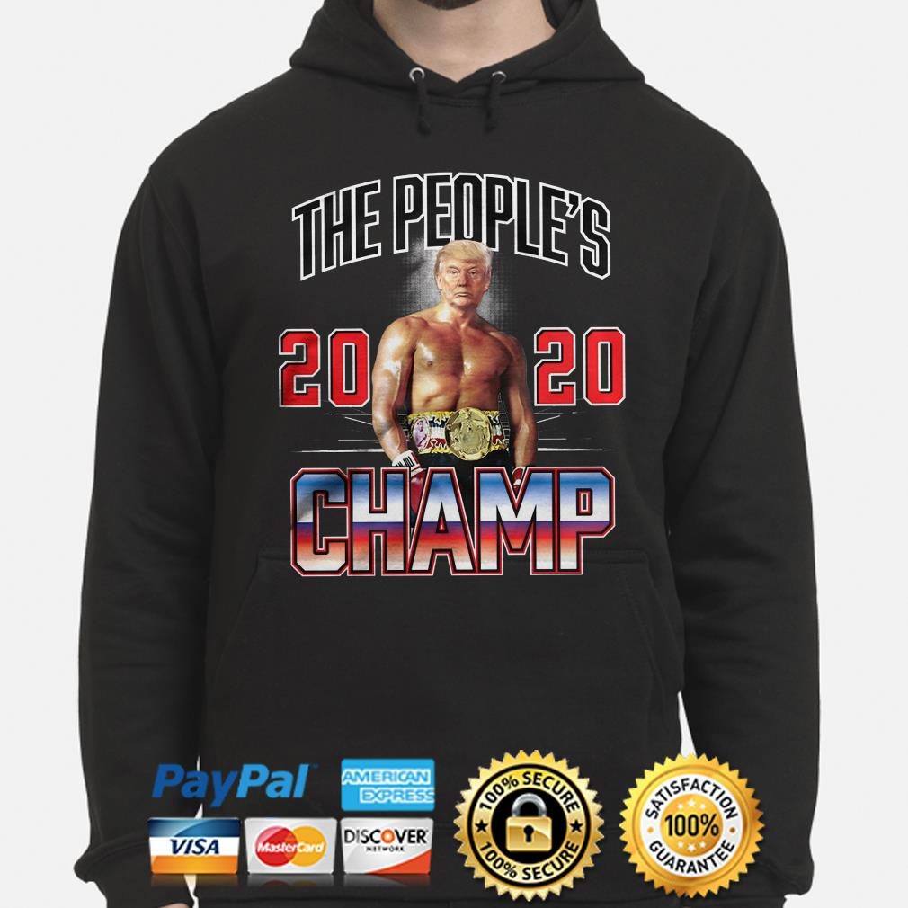 Trump the people's 2020 Champ Hoodie