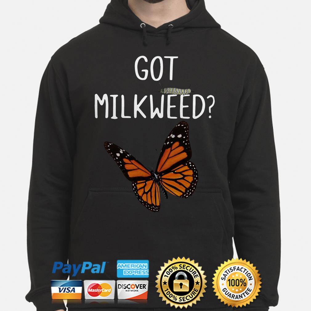 Got Milkweed butterfly bug Hoodie