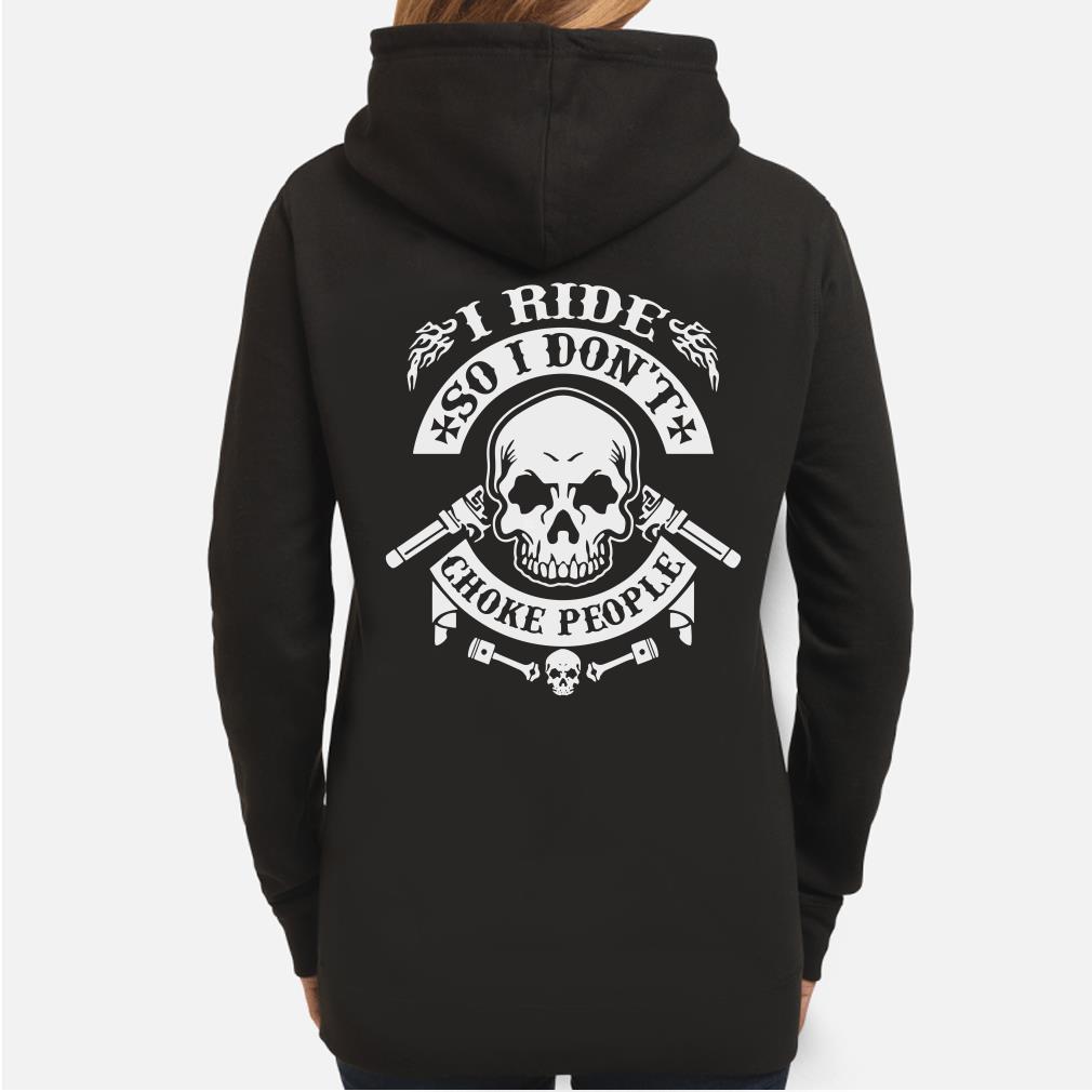 Skull I ride so I don't choke people Hoodie