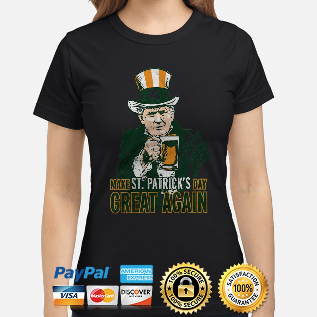 Uncle Sam Make St Patrick's Day Great Again Ladies shirt