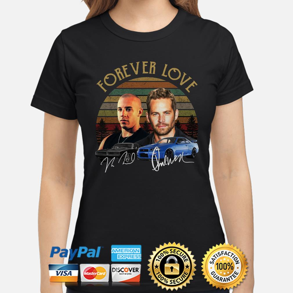 Forever Love Dominic Toretto And Brian Oconner Fast And Furious Signature Vintage Ladies shirt