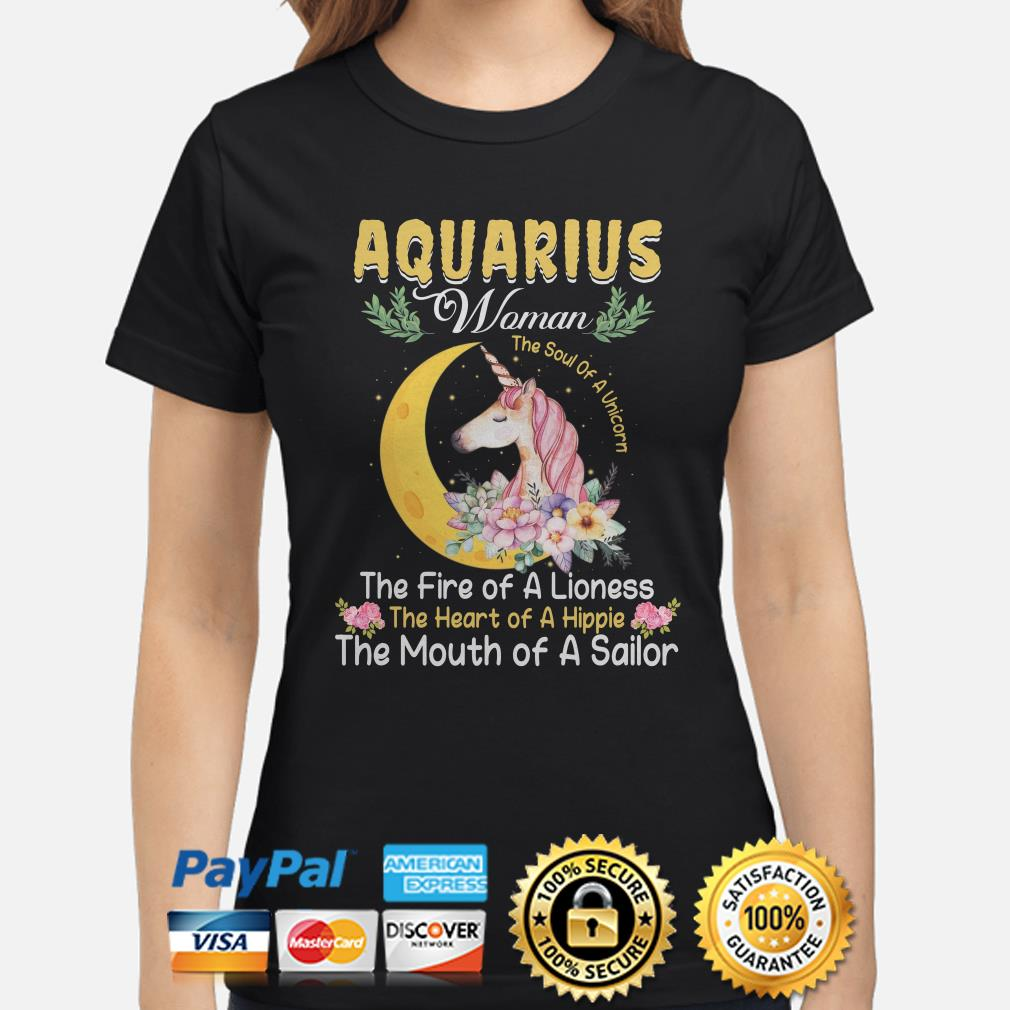 Aquarius woman the soul of a Unicorn the mouth of a Sailor Ladies shirt