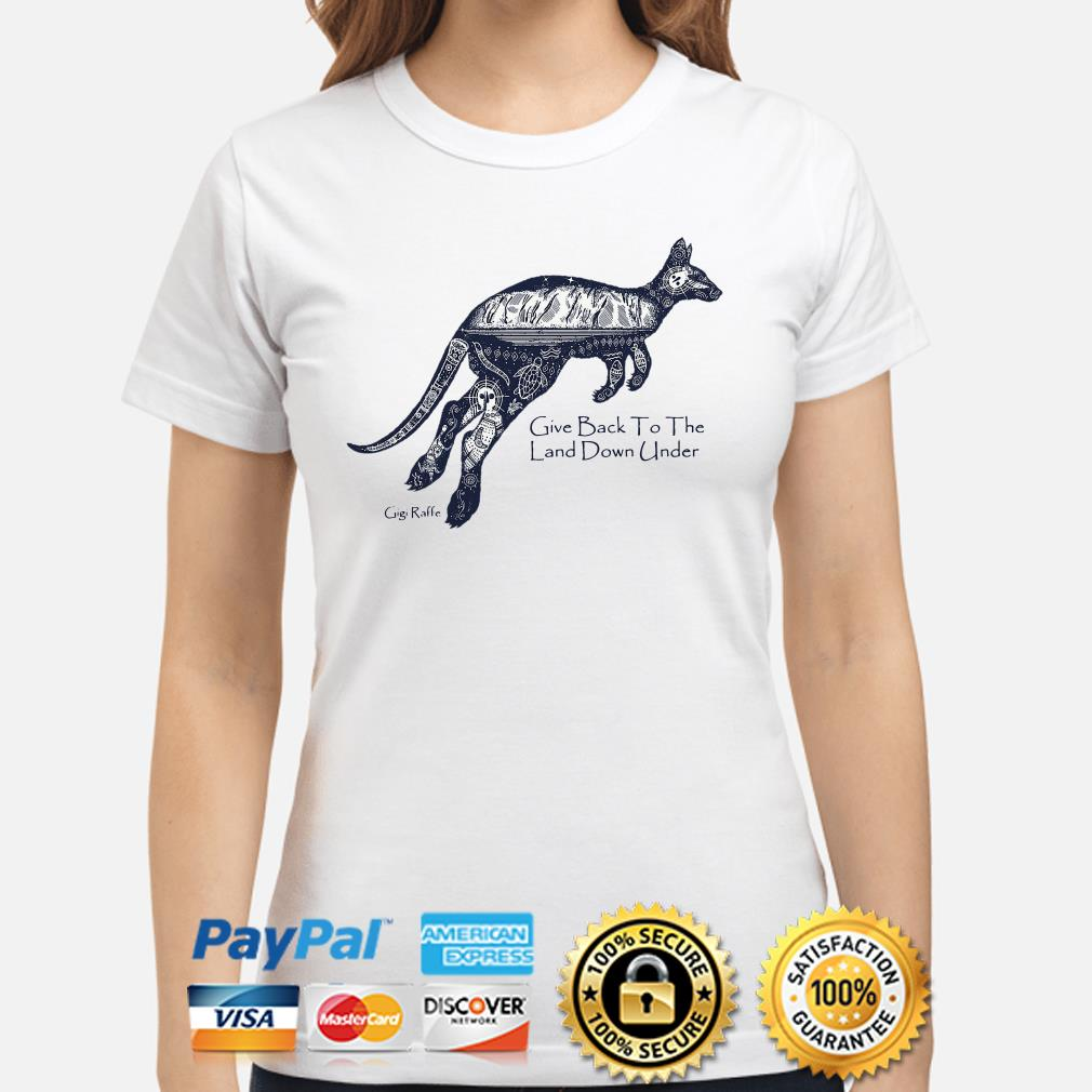 Kangaroo give back to the land down under Ladies shirt
