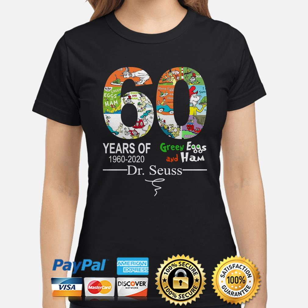 60 years of Green Eggs and Ham Dr Seuss signature Ladies shirt