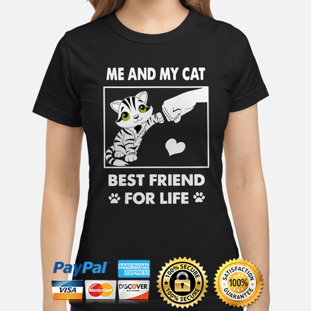 Me and my cat best friend for life Ladies shirt
