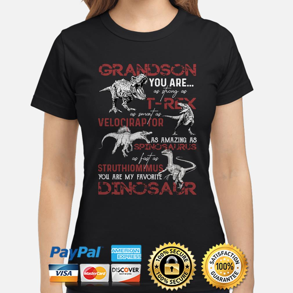 Dinosaurs Grandson you are as strong as T-Rex as smart as Velociraptor Ladies shirt
