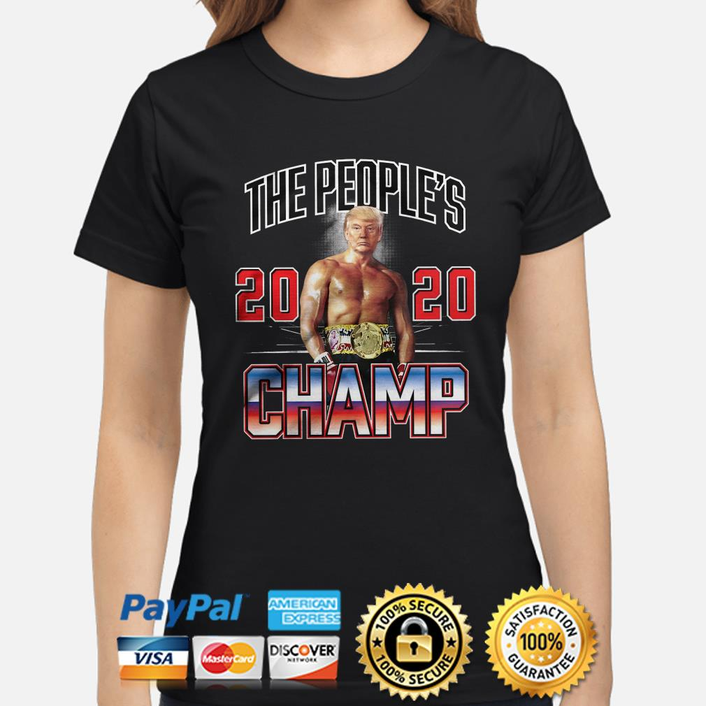 Trump the people's 2020 Champ Ladies shirt