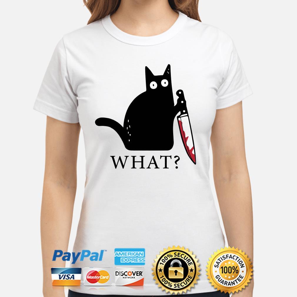 Black cat blood knife what Ladies shirt