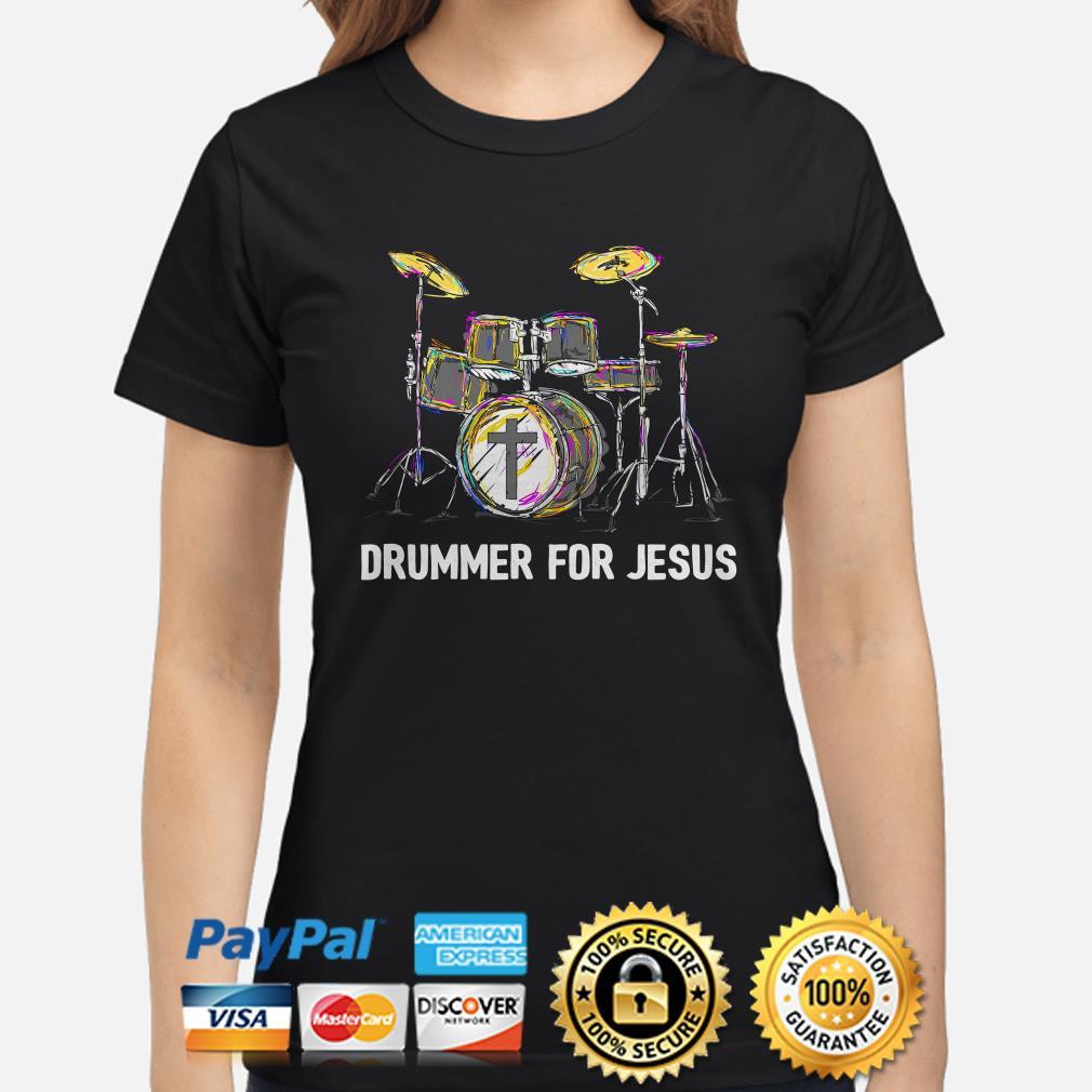 Drummer for Jesus Ladies shirt