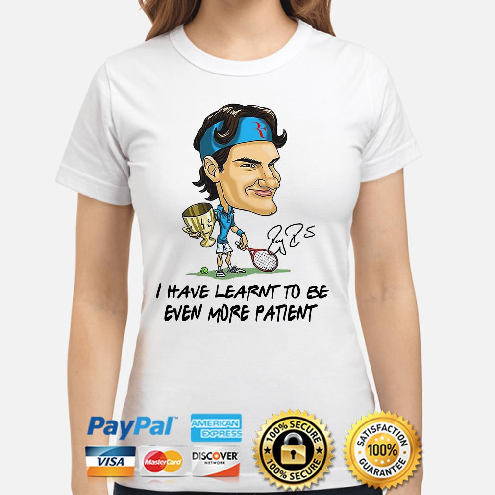 Roger Federer Chibi I Have Learnt To Be Even More Patient Signature Ladies Shirt