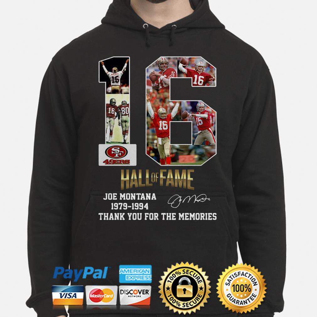 San Francisco 49ers 16 Hall Of Fame Joe Montana 1979 1994 Thank You For The Memories Hoodie