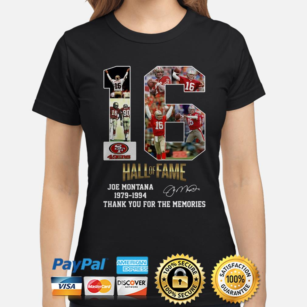 San Francisco 49ers 16 Hall Of Fame Joe Montana 1979 1994 Thank You For The Memories Ladies Shirt
