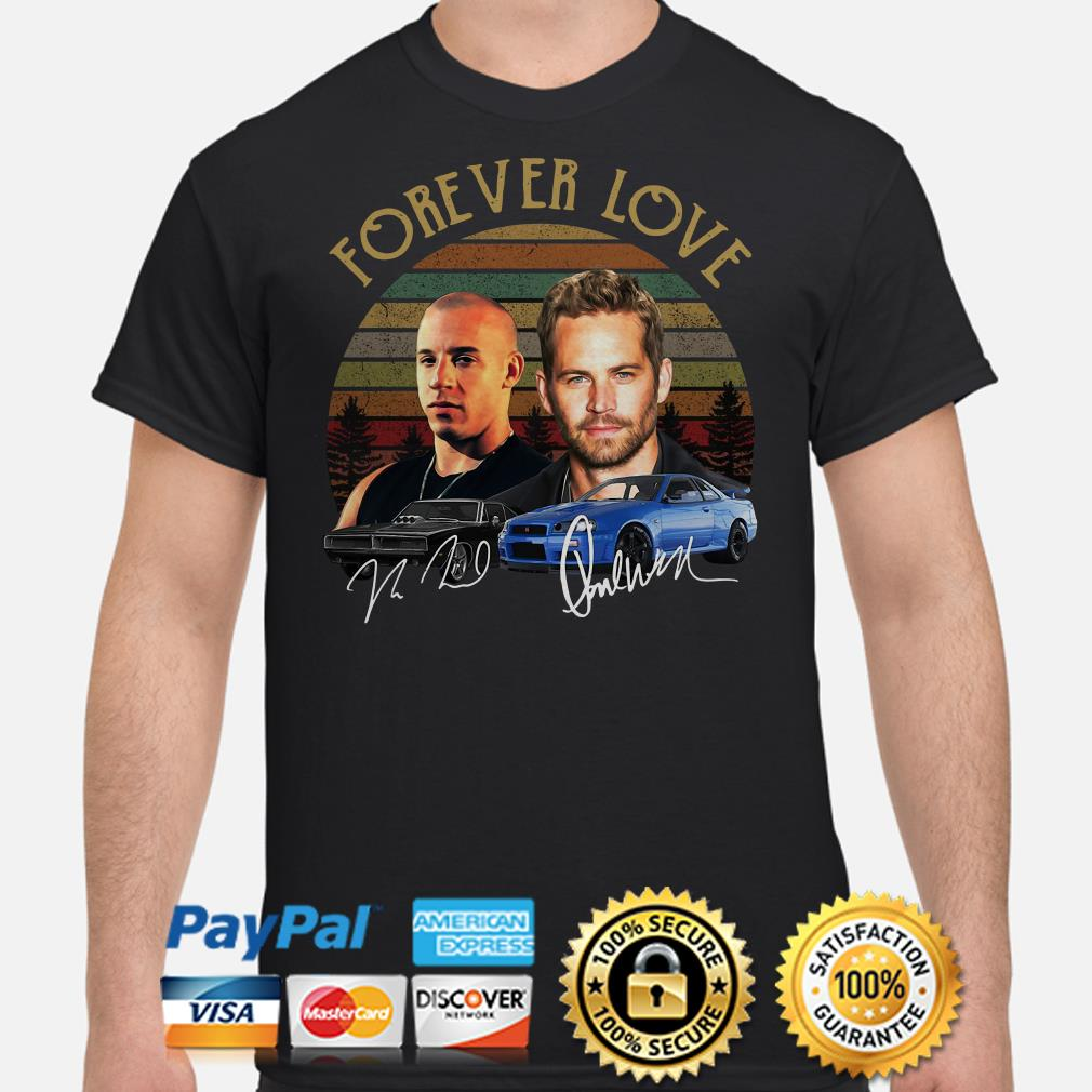 Forever Love Dominic Toretto And Brian Oconner Fast And Furious Signature Vintage Shirt