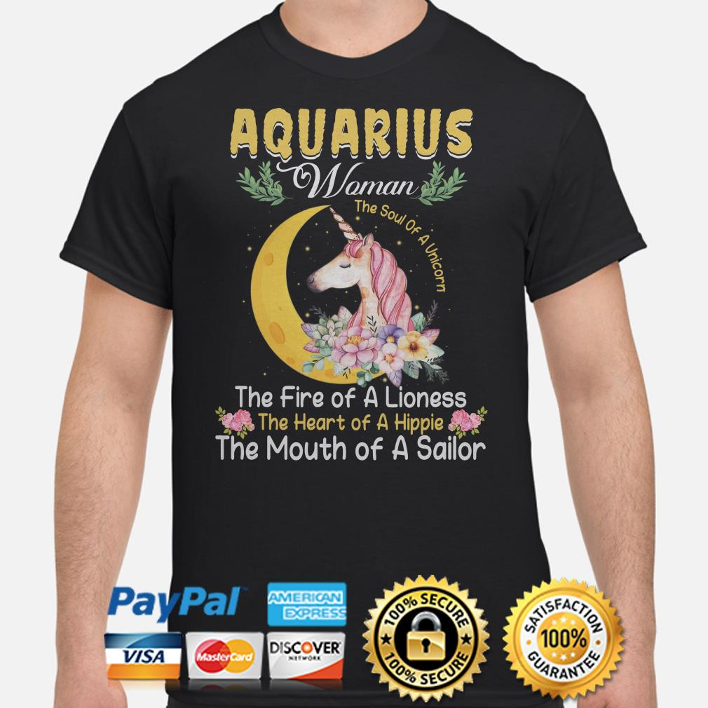 Aquarius woman the soul of a Unicorn the mouth of a Sailor shirt