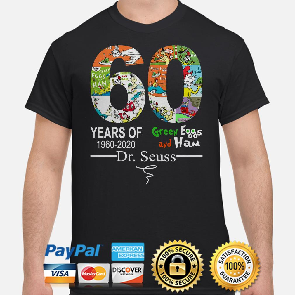 60 years of Green Eggs and Ham Dr Seuss signature shirt