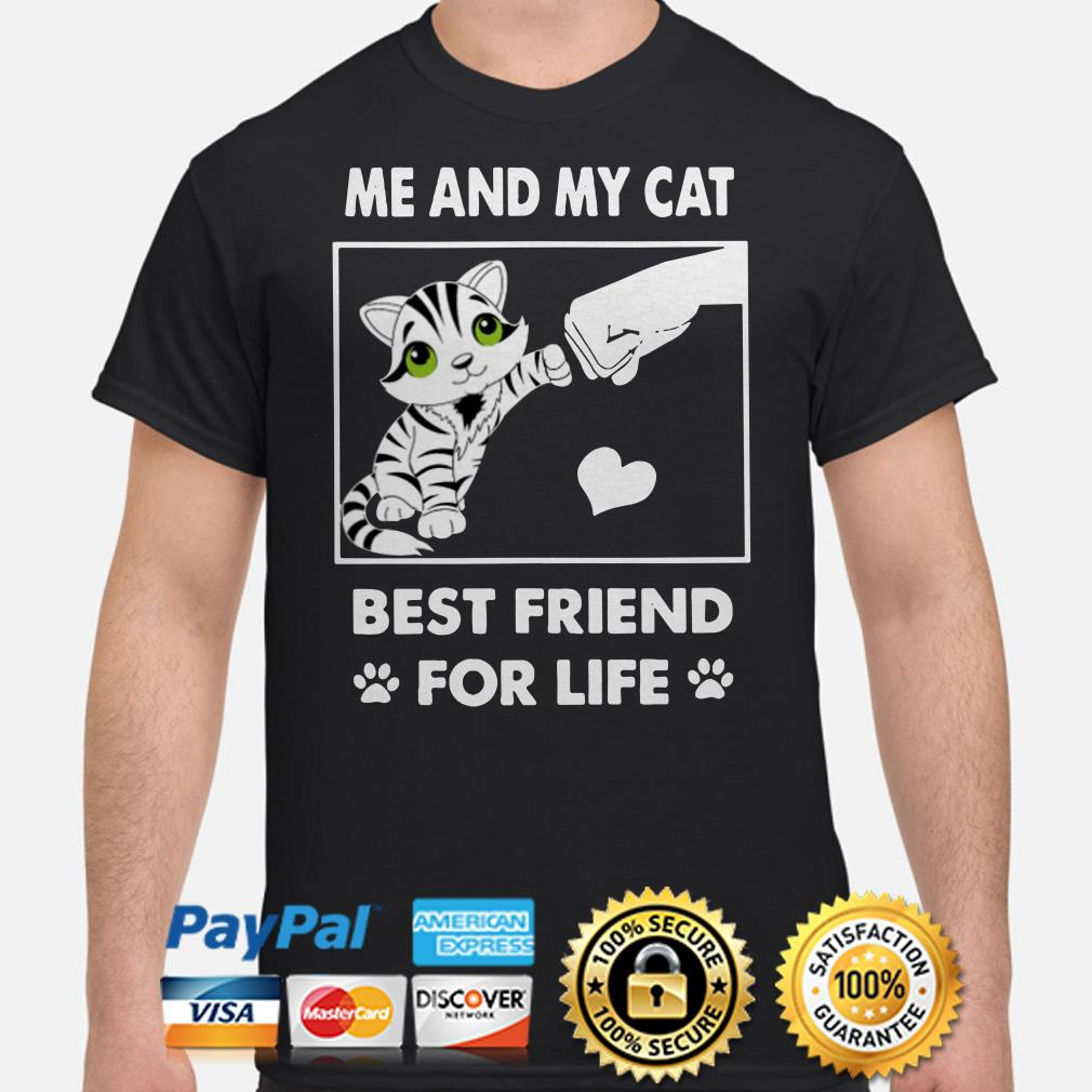 Me and my cat best friend for life shirt