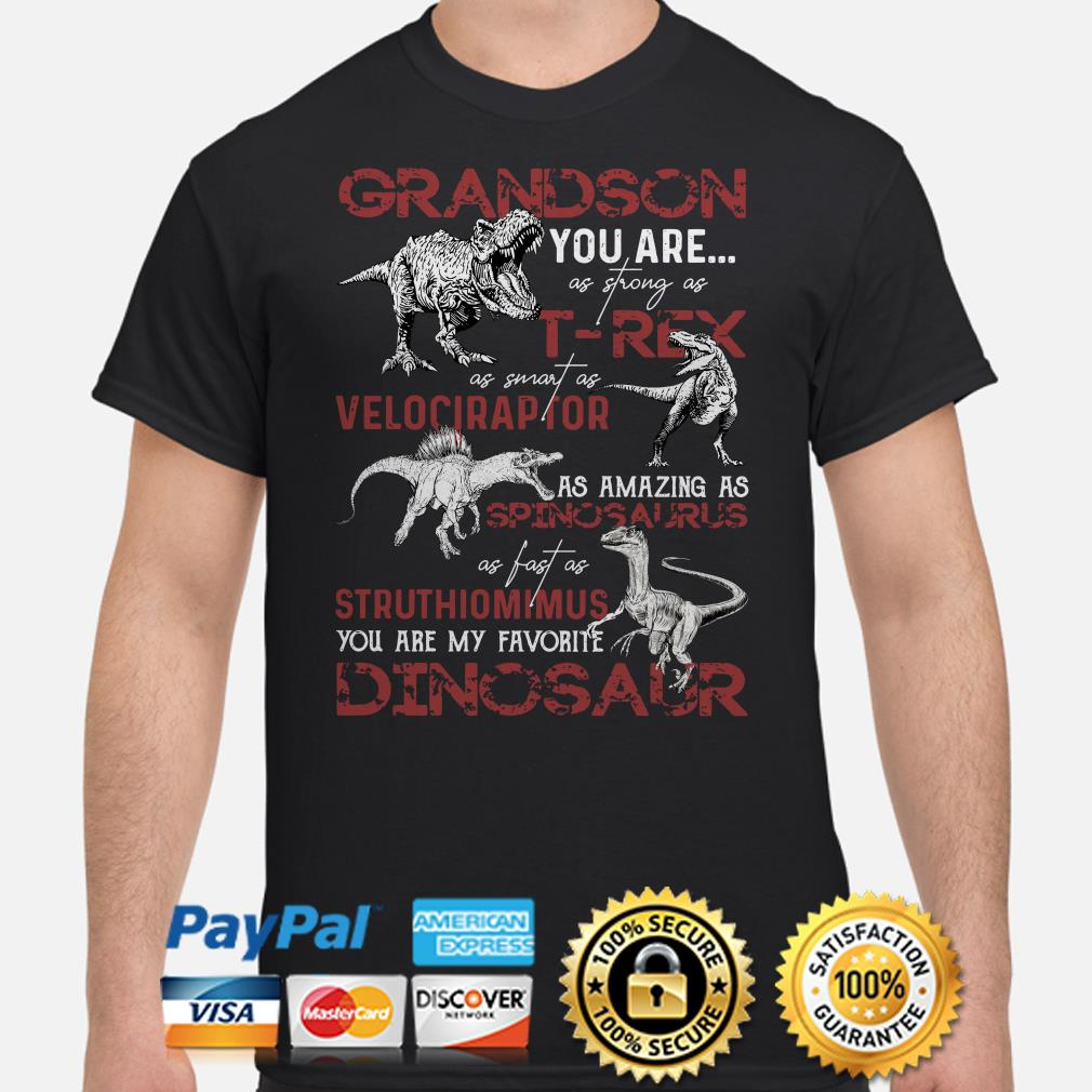 Dinosaurs Grandson you are as strong as T-Rex as smart as Velociraptor shirt