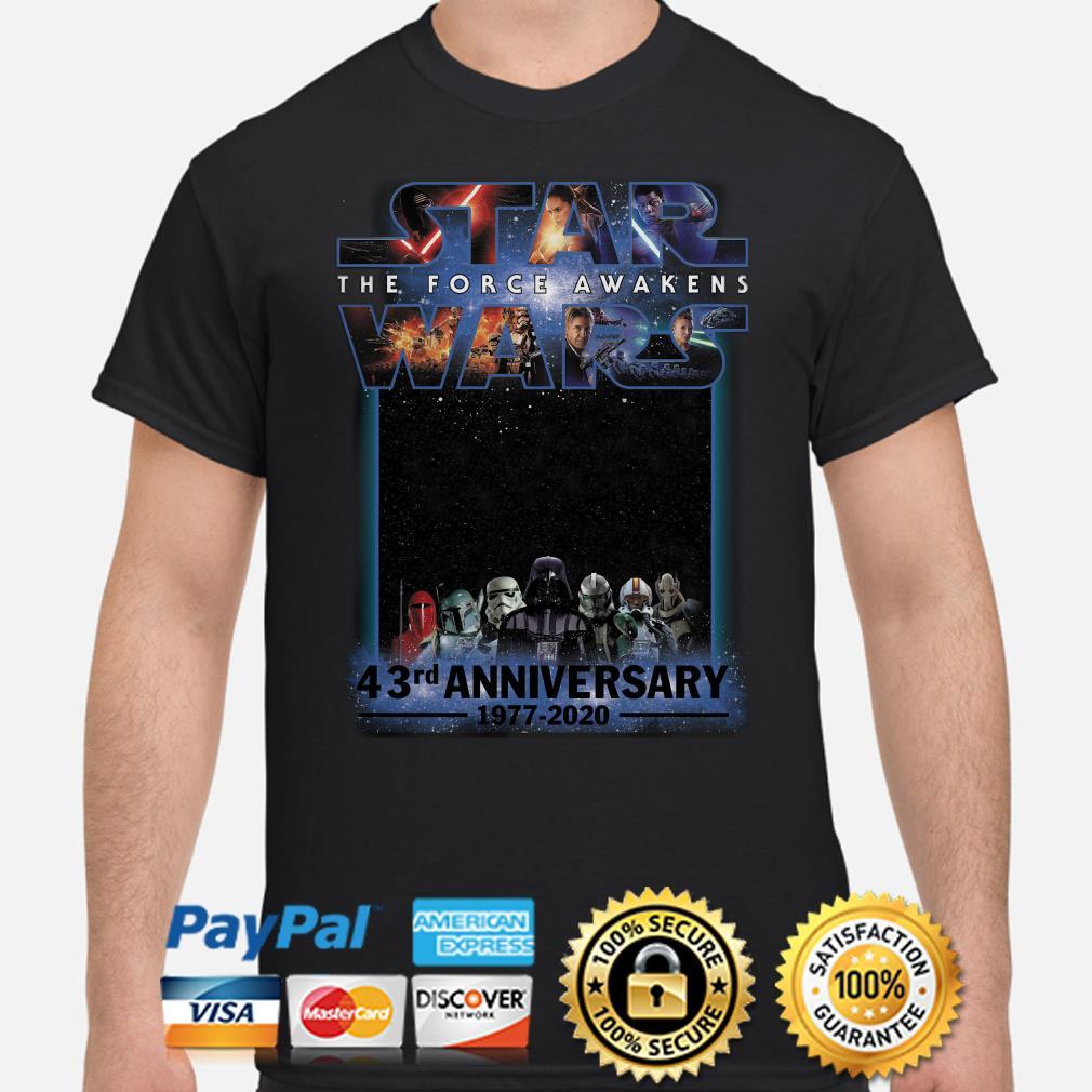 Star Wars The Force Awakens 43rd Anniversary 1977-2020 Shirt