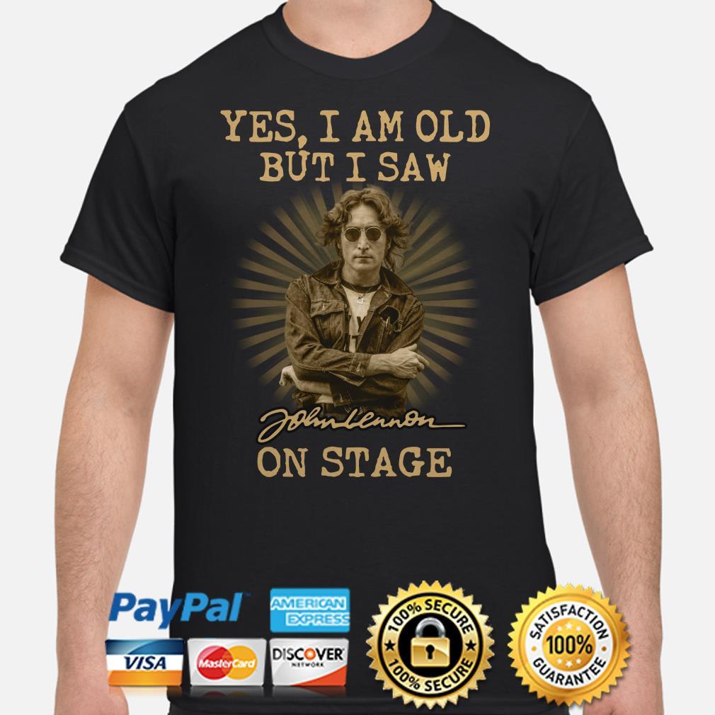 Yes I am old but I saw John Lennon on stage shirt