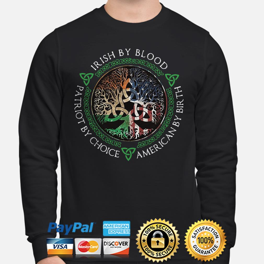 Irish By Blood Patriot By Choice American By Birth Sweater