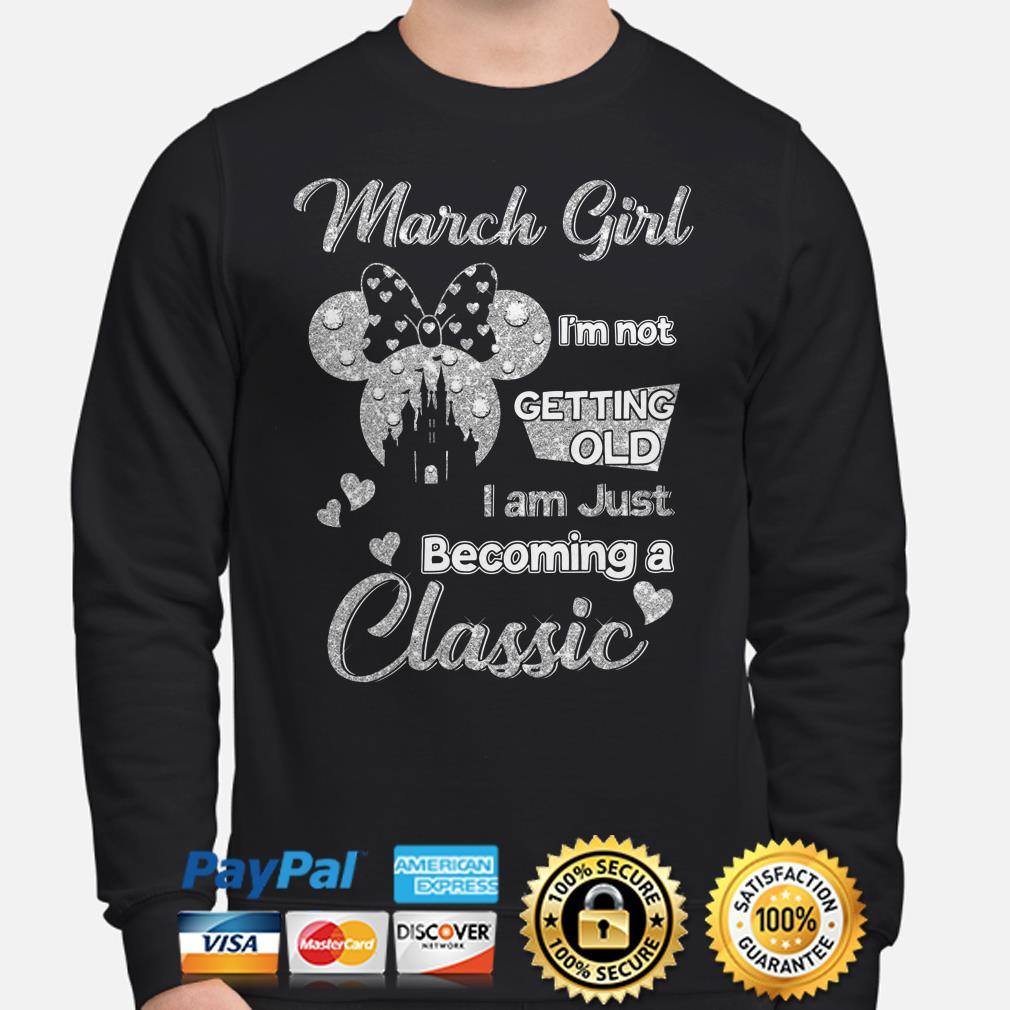 Minnie March girl I'm not getting old I am becoming a classic Sweater