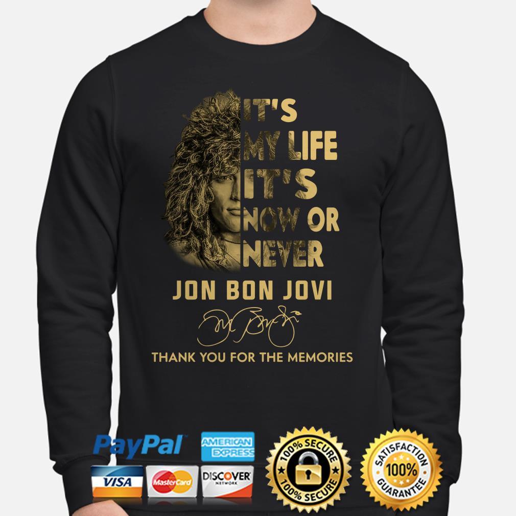 It's my life it's now or never Jon Bon Jovi signature Sweater