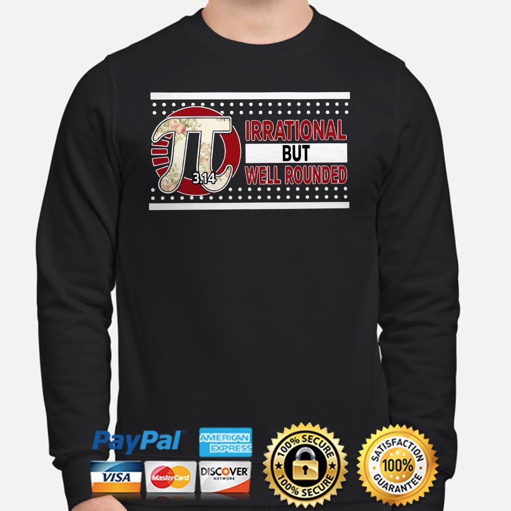Pi irrational but well rounded Sweater