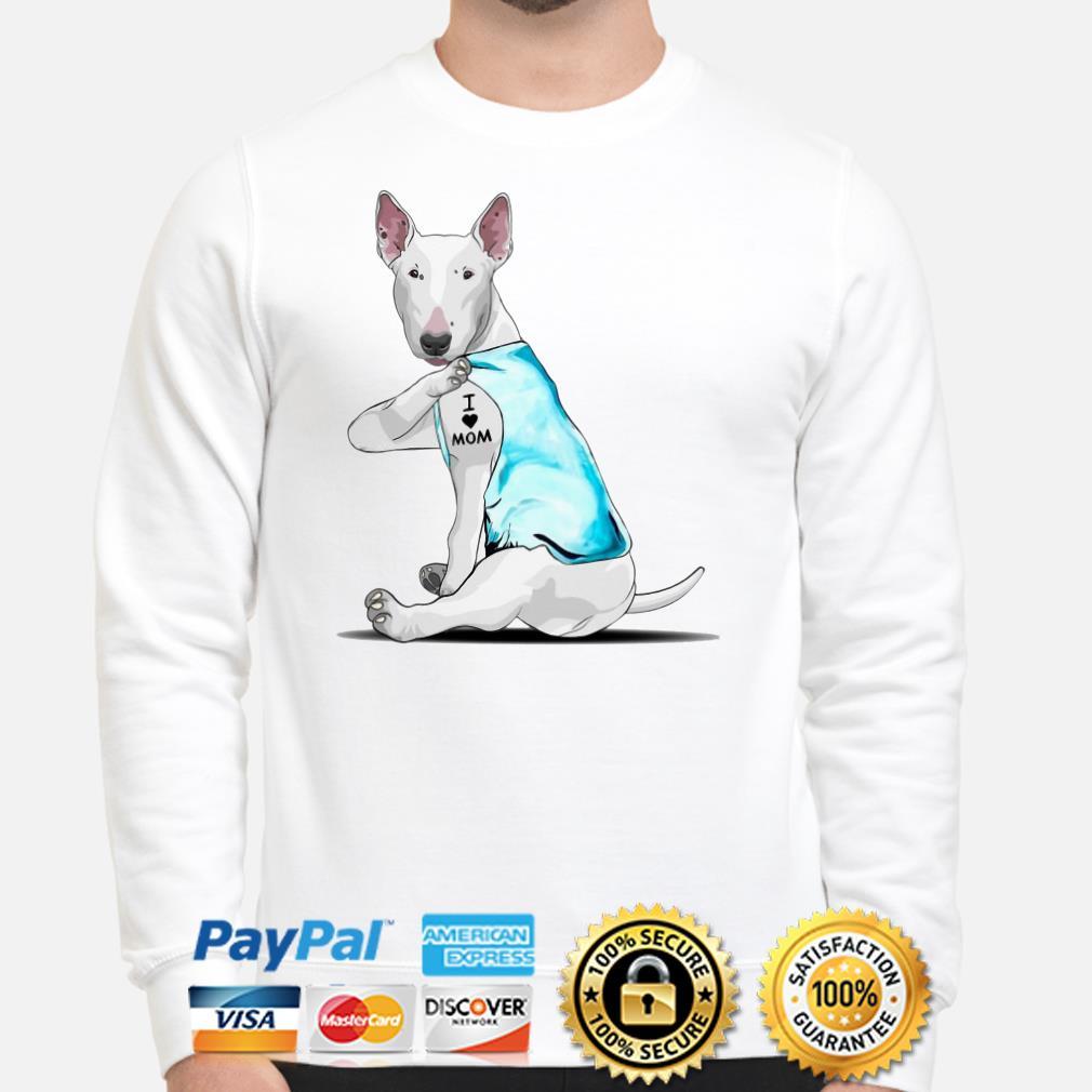 Tattoos Bull Terrier I love mom Sweater