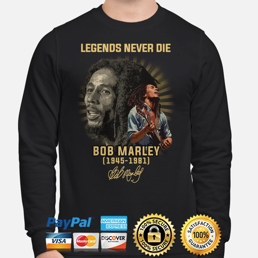 Legends Never die Bob Marley 1945 1981 signature Sweater