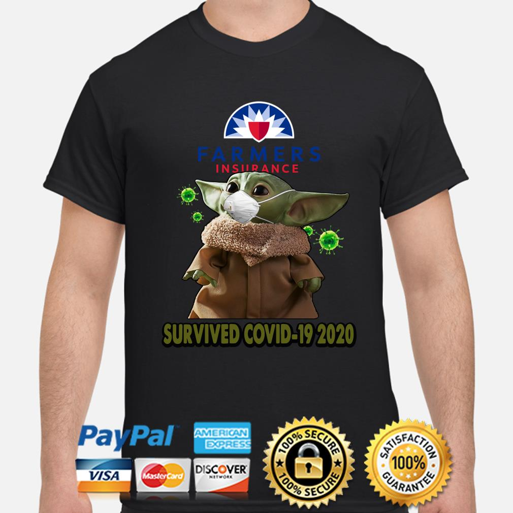 Baby Yoda Farmers Insurance Survived Covid-19 2020 shirt