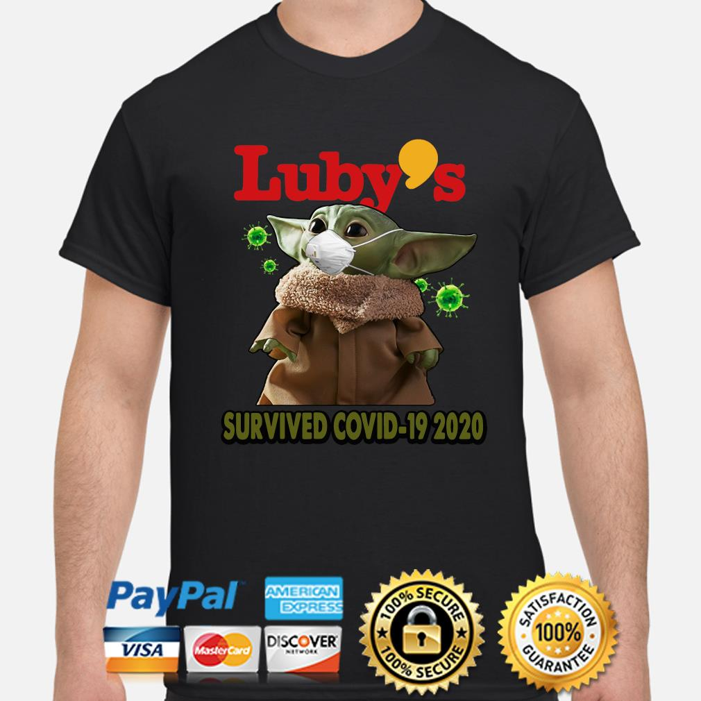 Baby Yoda Luby's Survived Covid-19 2020 shirt