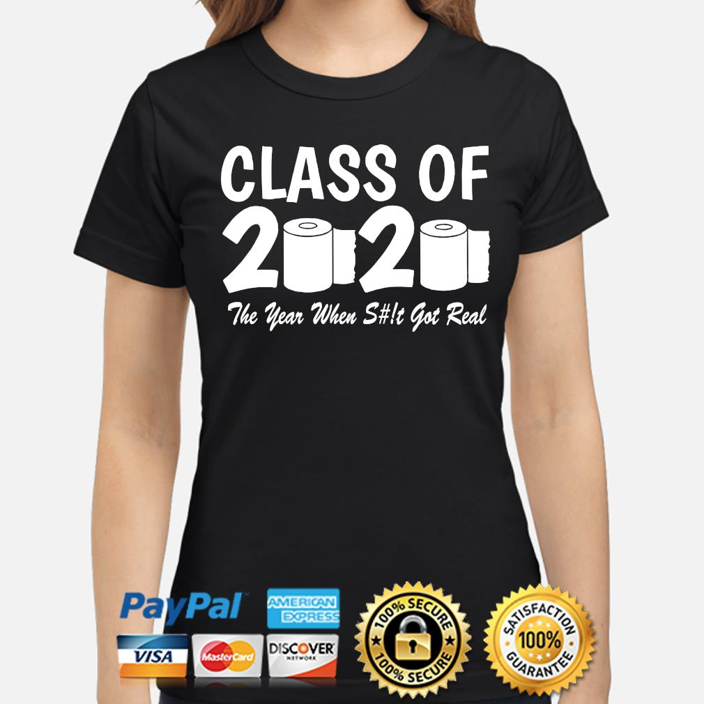 Class of 2020 the year when shit get real toilet paper s ladies-shirt