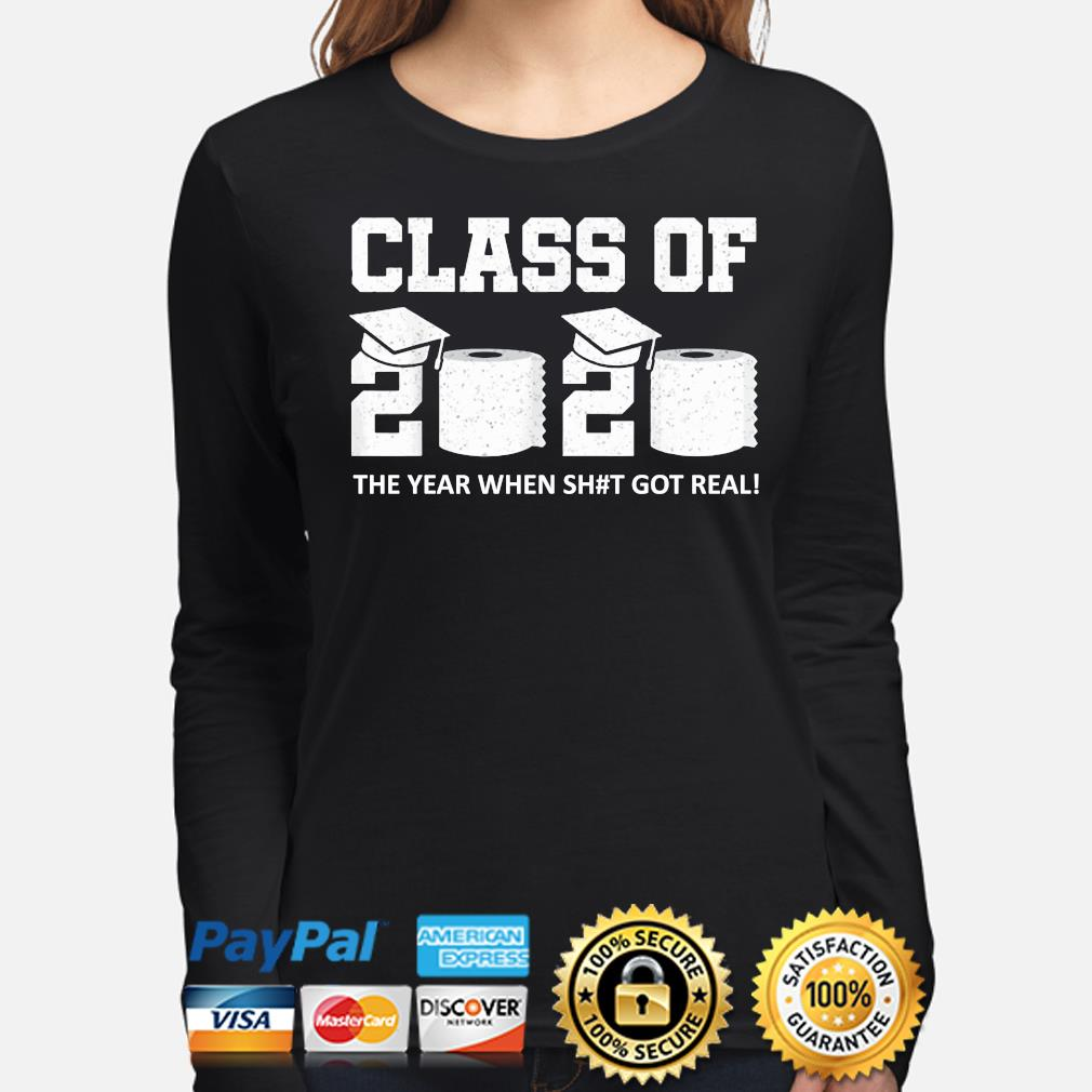 Class of 2020 the year when shit got real s long-sleeve