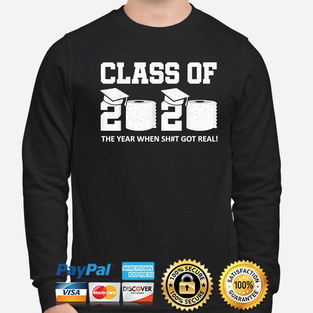 Class of 2020 the year when shit got real s sweater