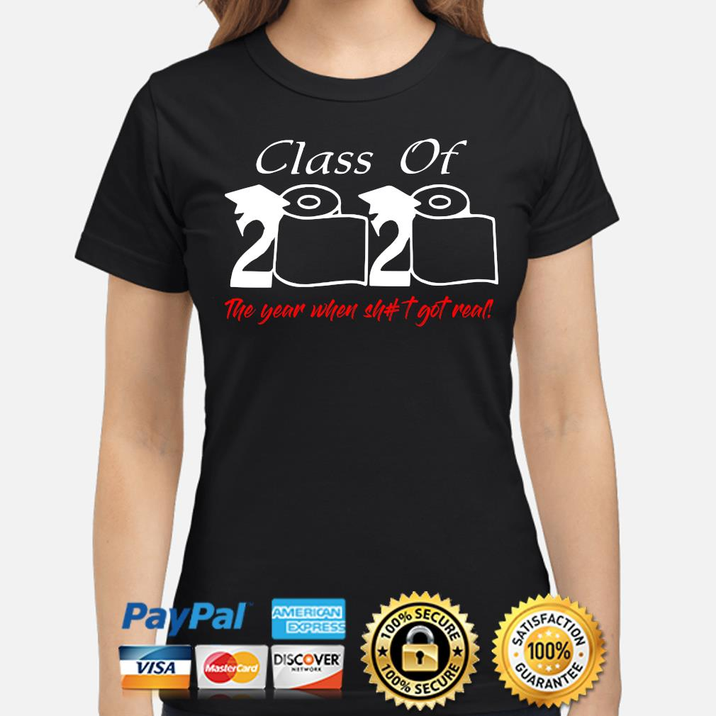 Class of 2020 the year when shit got real toilet paper s ladies-shirt