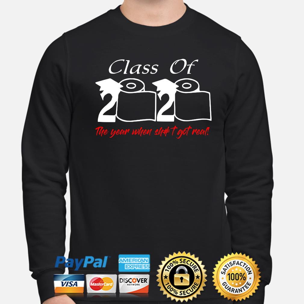 Class of 2020 the year when shit got real toilet paper s sweater