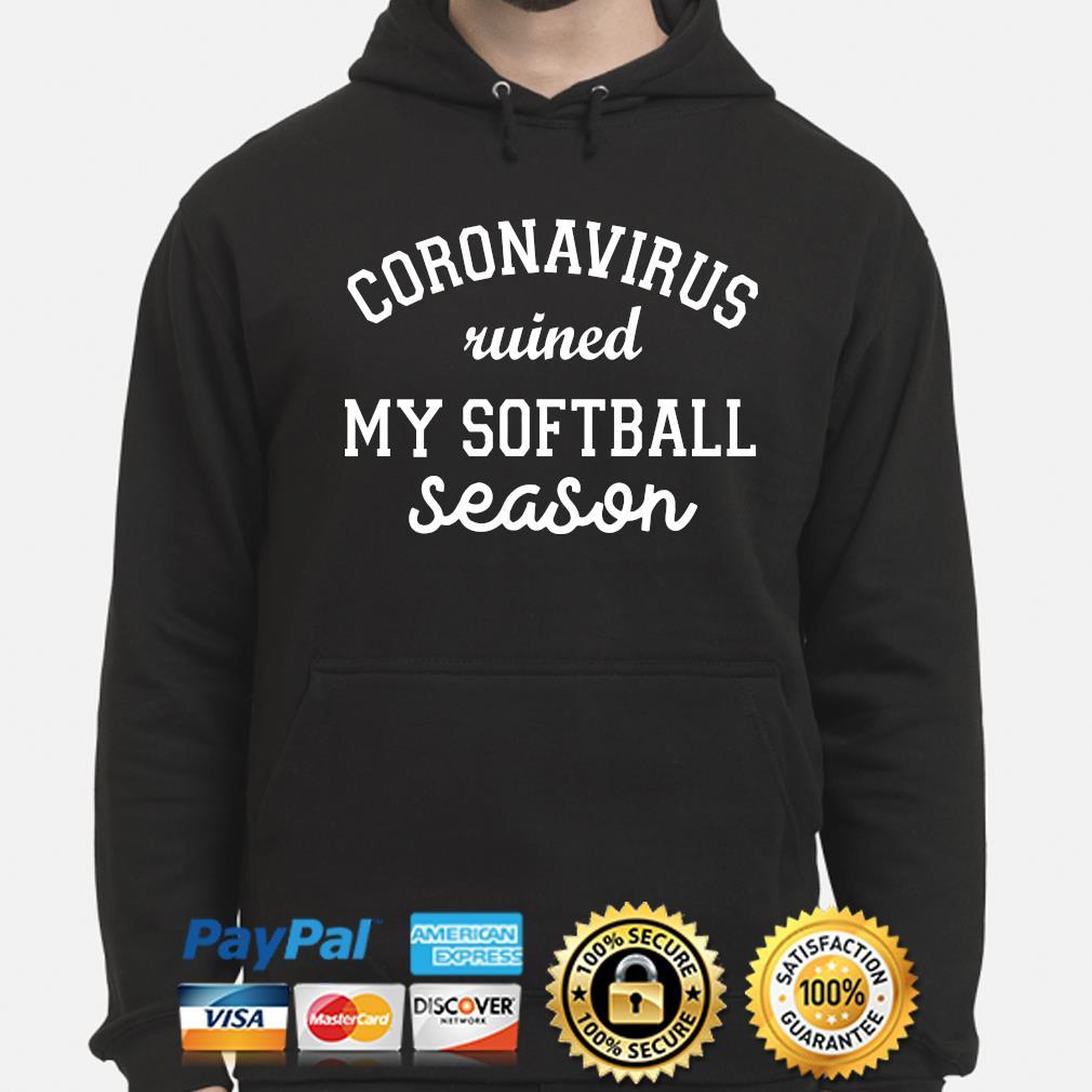 Coronavirus wined my softball season s hoodie