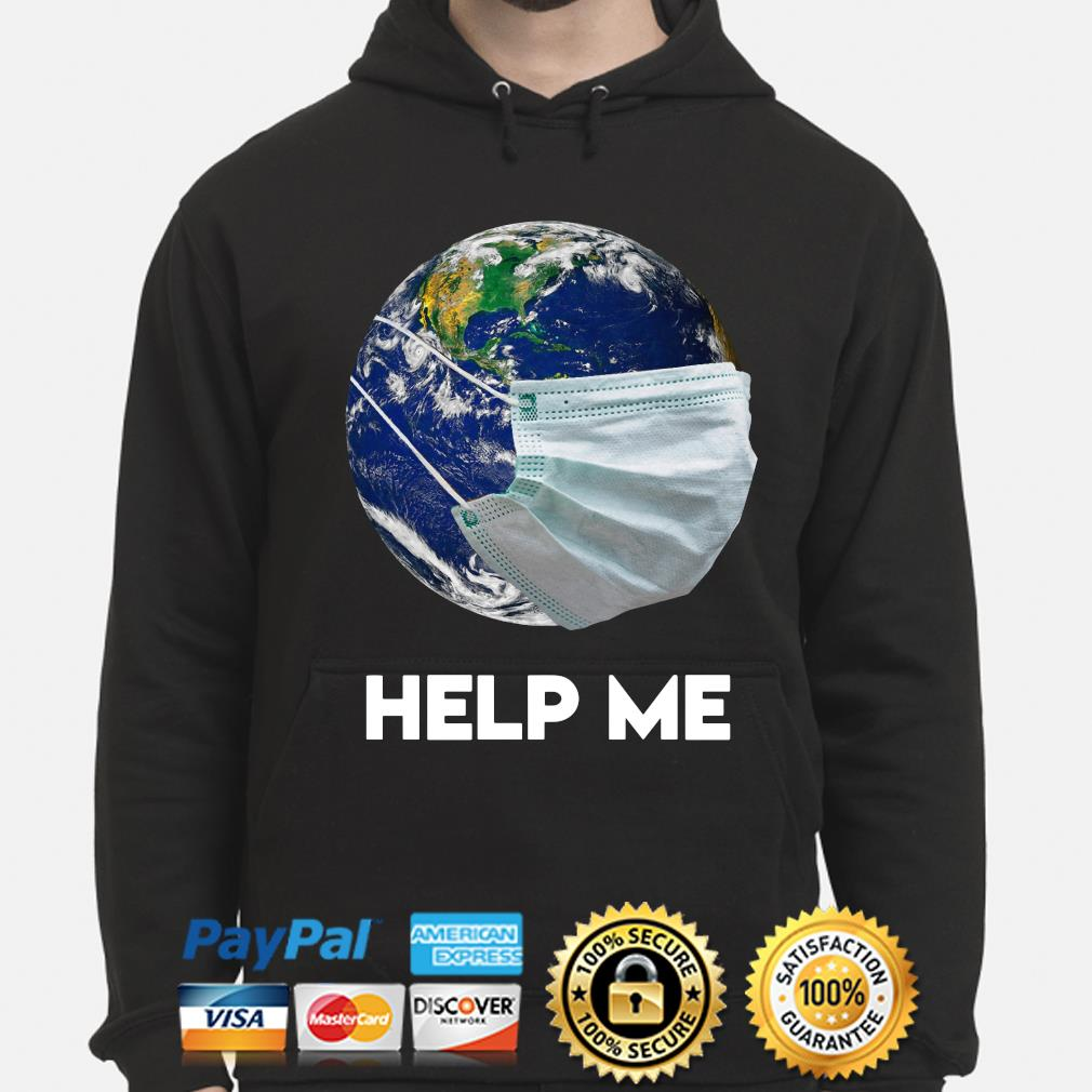 Earth wear mask help me s hoodie