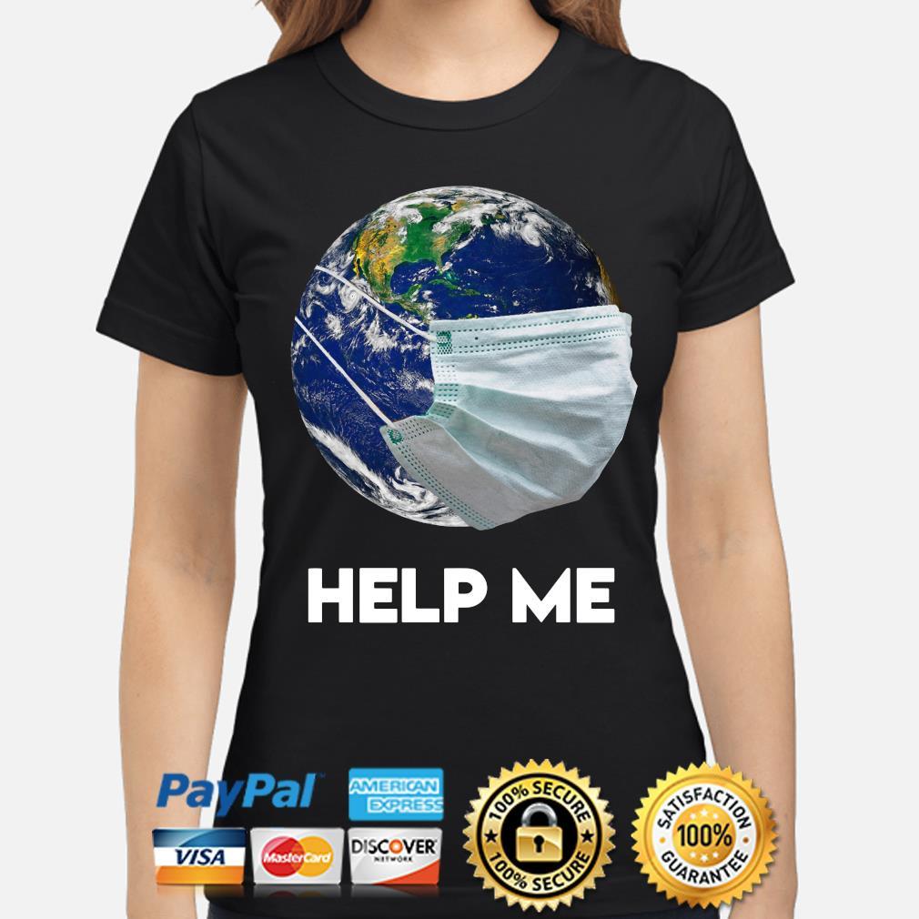 Earth wear mask help me s ladies-shirt