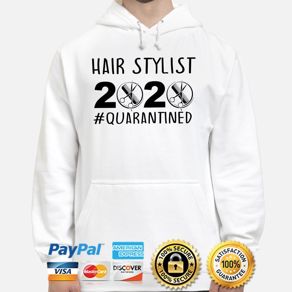 Hair Stylist 2020 #quarantined s hoodie