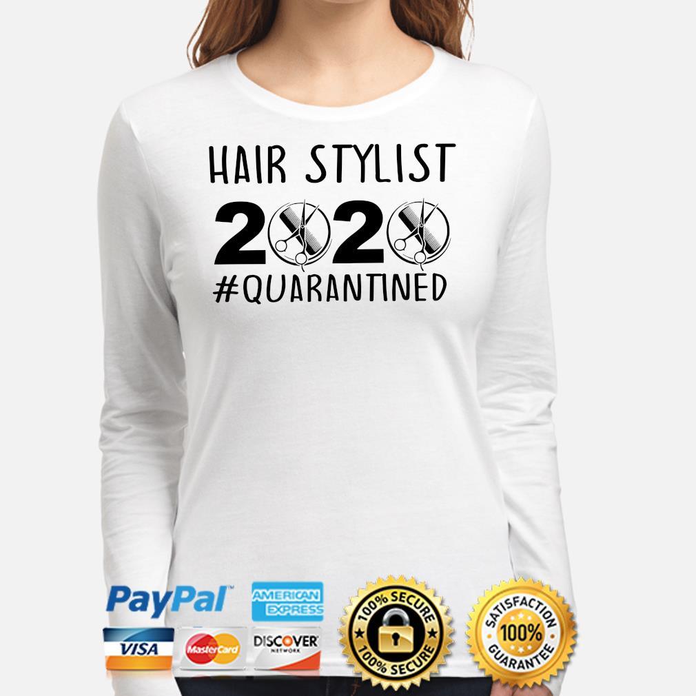 Hair Stylist 2020 #quarantined s long-sleeve