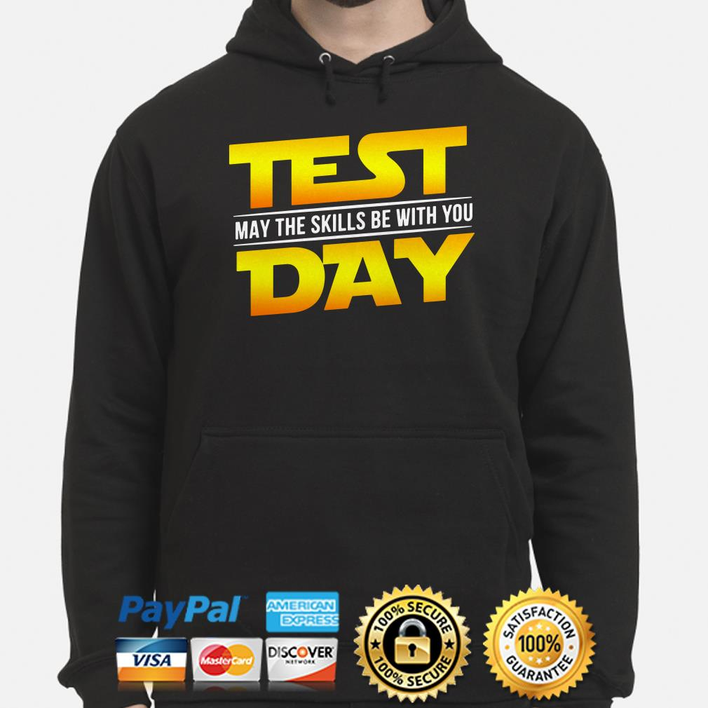 Star Wars test day may the skill be with you Hoodie