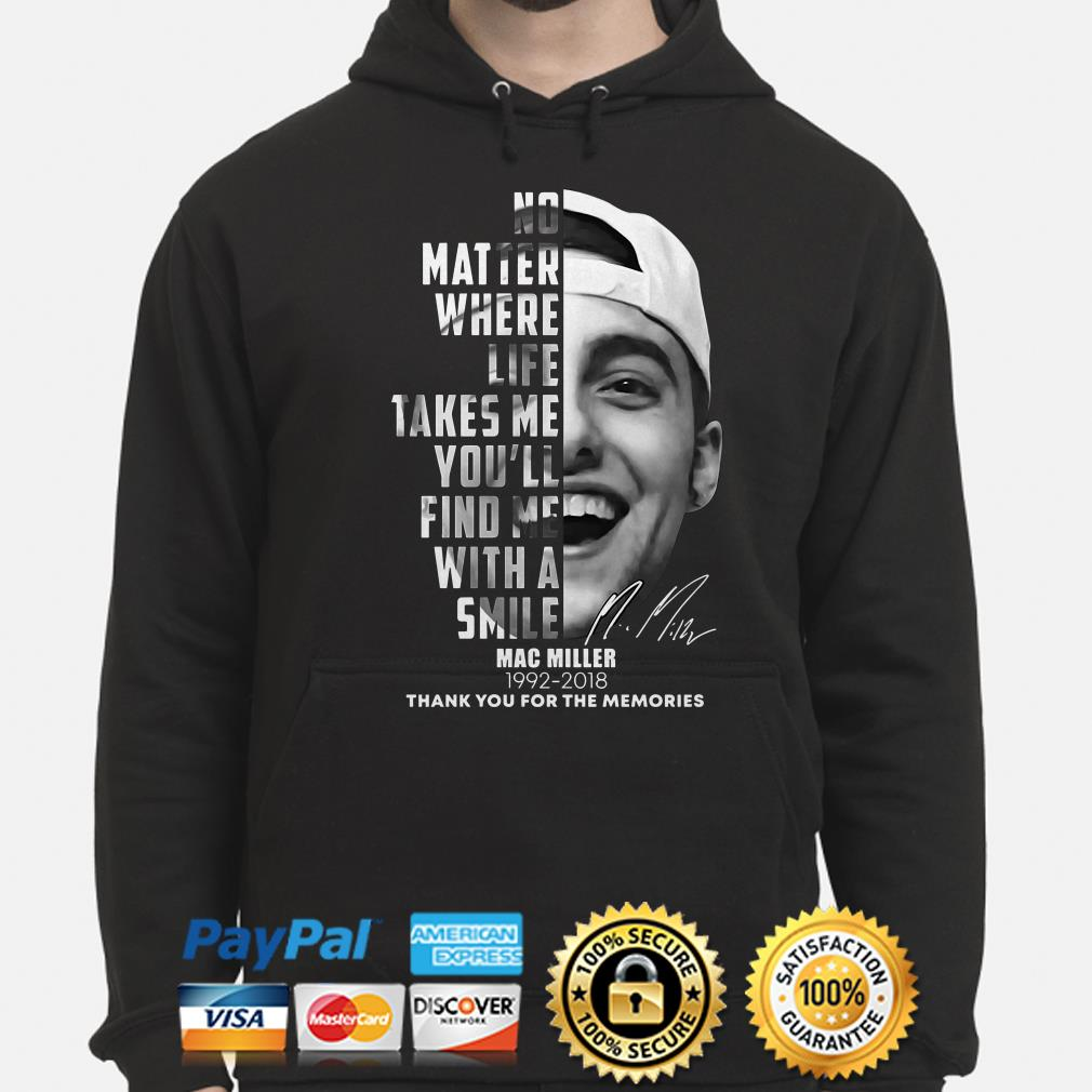 Mac Miller no matter where life takes me thank you for the memories Hoodie