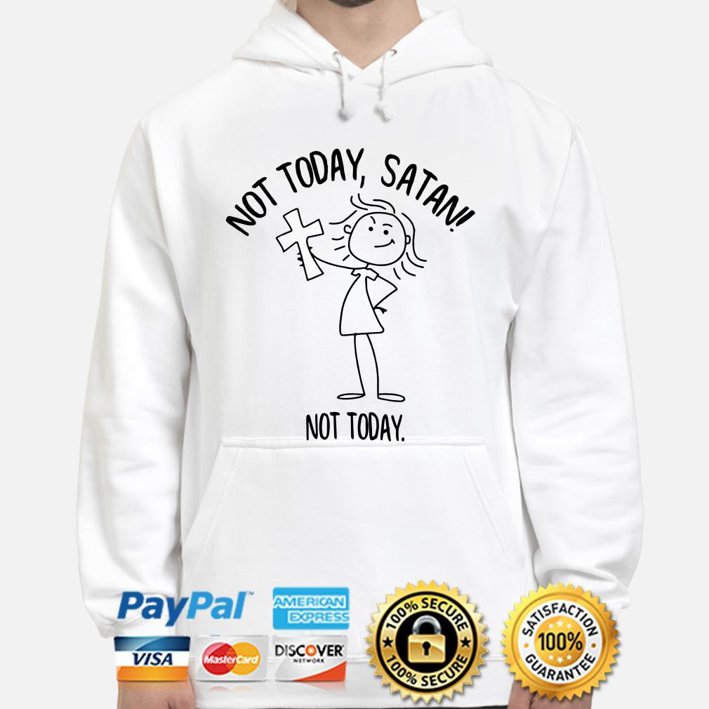 Girl with Cross not today satan not today Hoodie