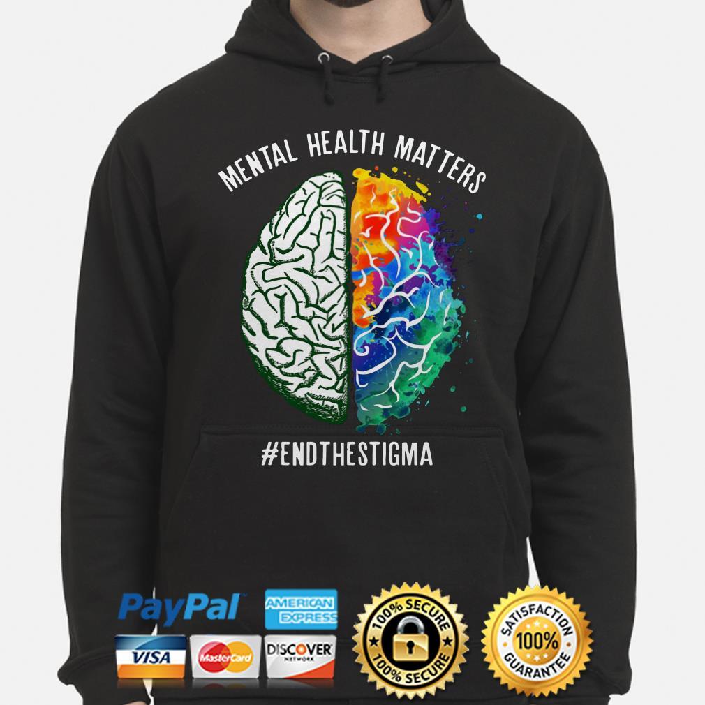 Mental health matters end the stigma Hoodie