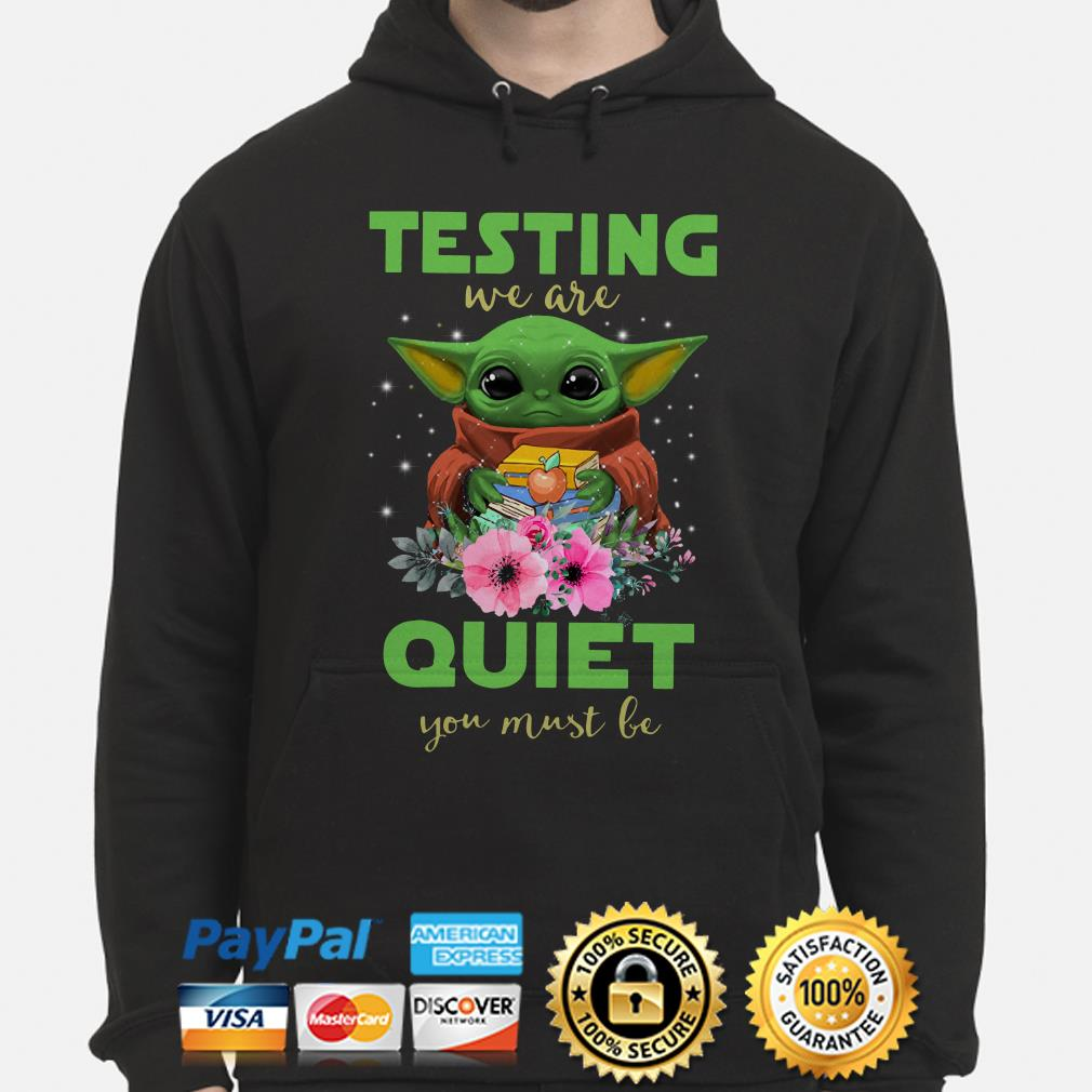 Teacher Baby Yoda testing we are quiet you must be Hoodie