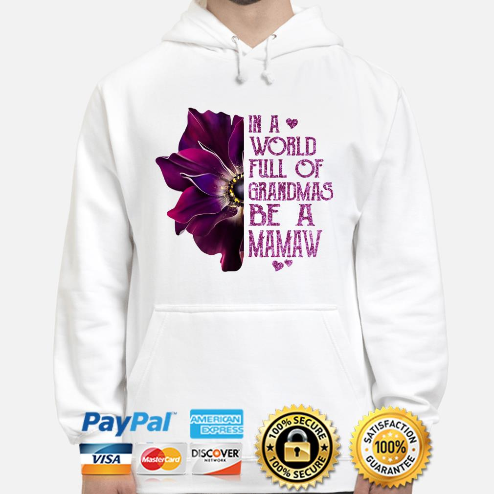 Anemone flower in a world full of grandmas be a Mamaw Hoodie