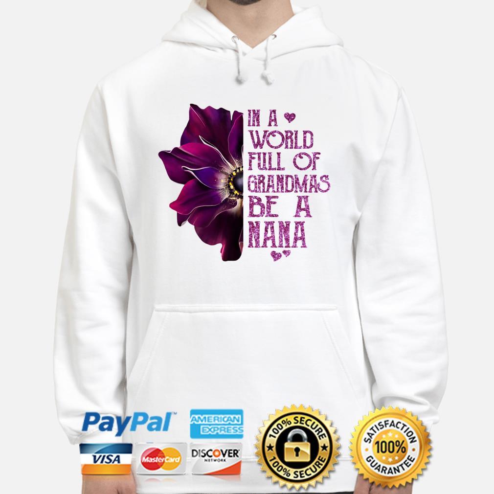 Anemone flower in a world full of grandmas be a Nana Hoodie