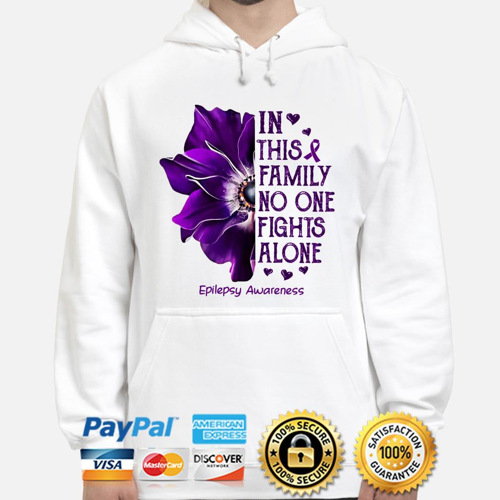Anemone flower in this family no one fight alone epilepsy awareness Hoodie