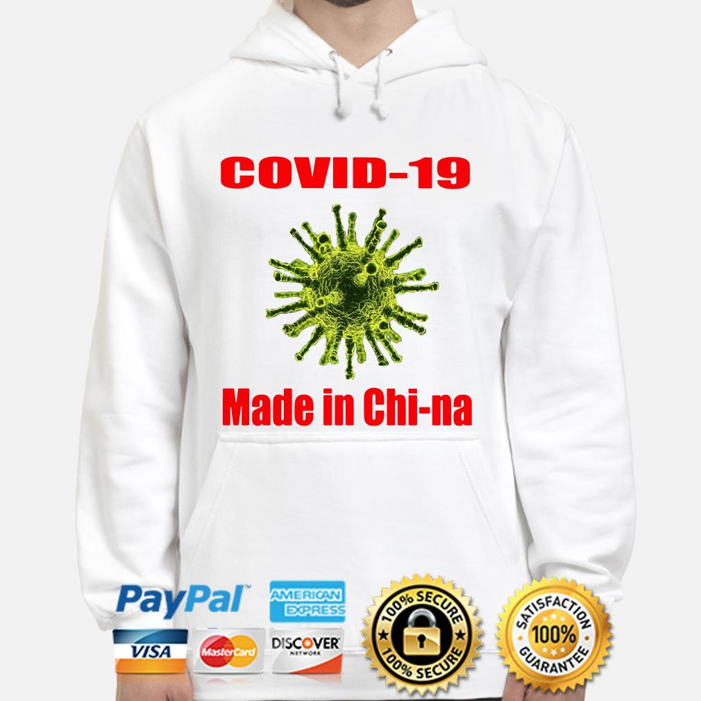 Covid-19 made in chi-na Hoodie